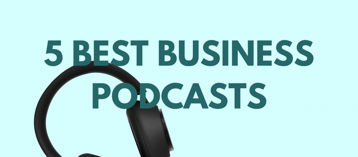 5 best business podcasts for freelancers and entepreneurs