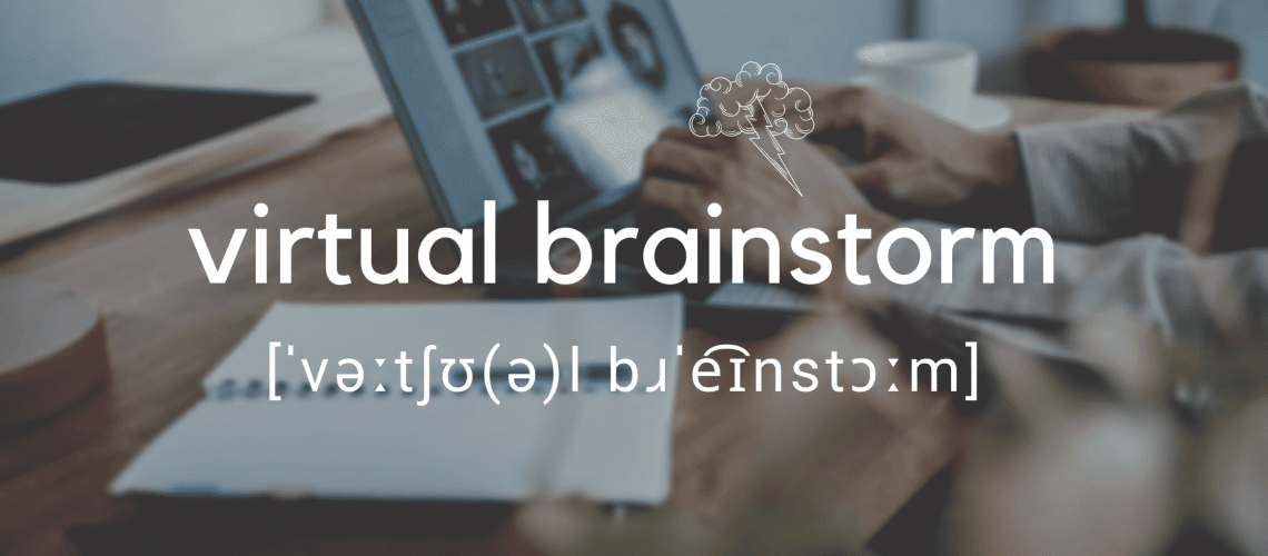 Virtual brainstorm Tips and best practises